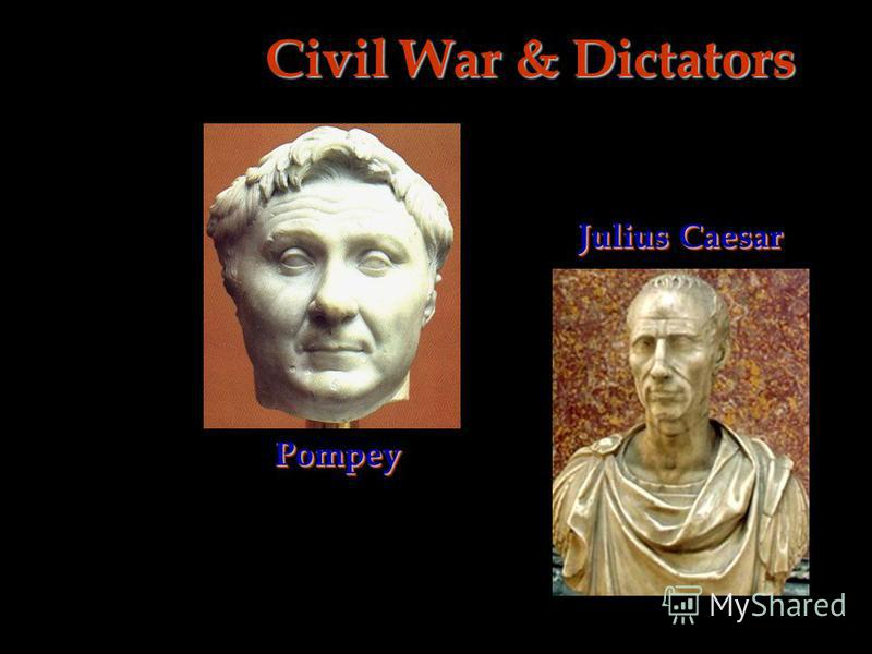 PompeyPompey Civil War & Dictators Julius Caesar