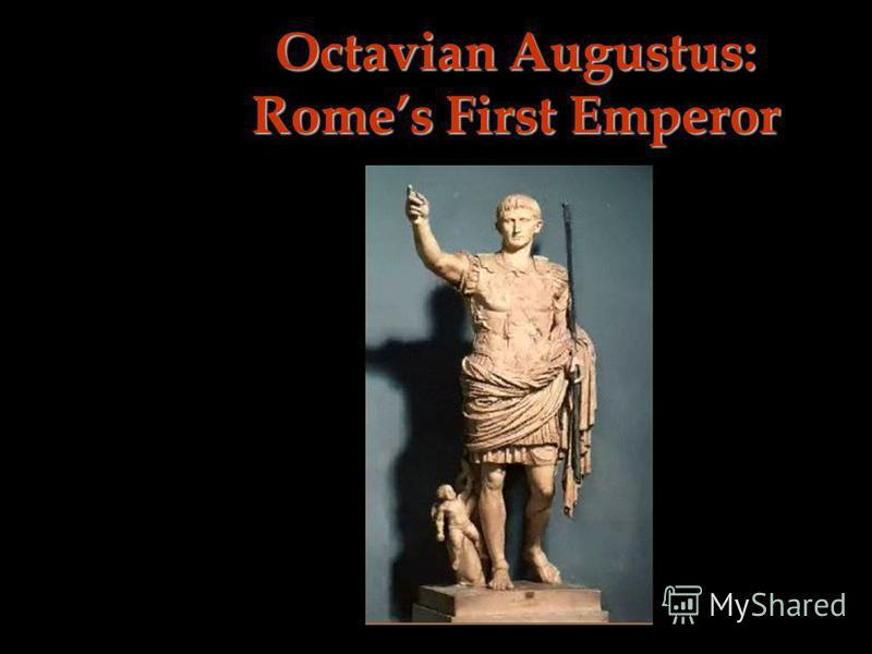 Octavian Augustus: Romes First Emperor