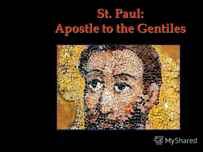 St. Paul: Apostle to the Gentiles