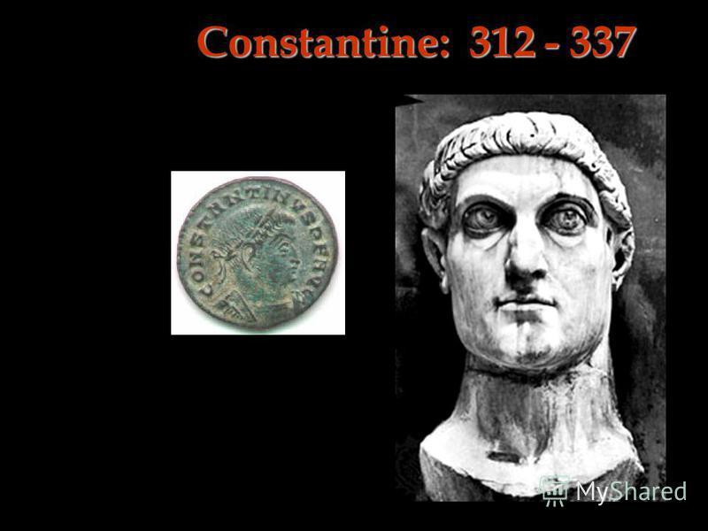 Constantine: 312 - 337