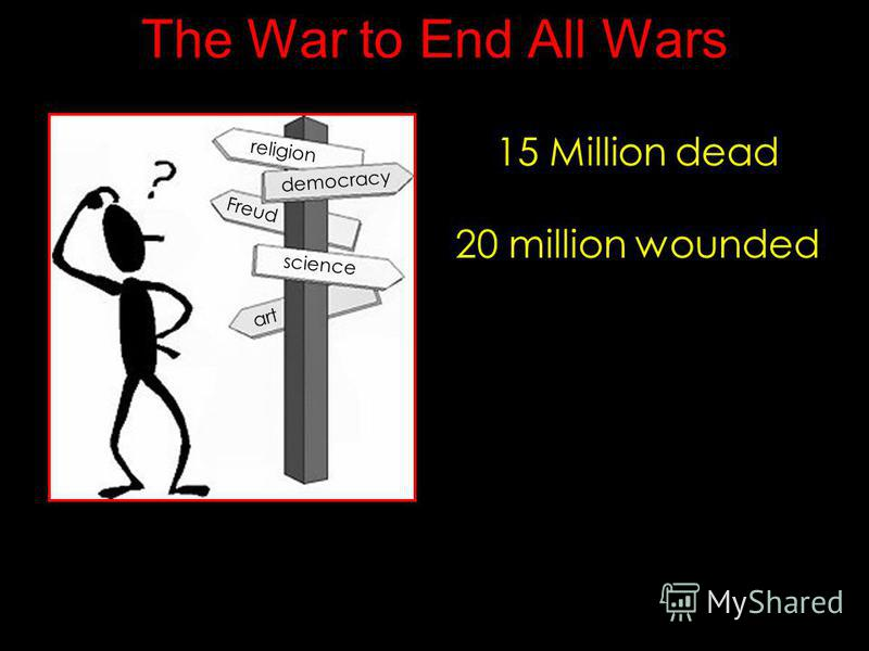 15 Million dead 20 million wounded religion science art democracy Freud