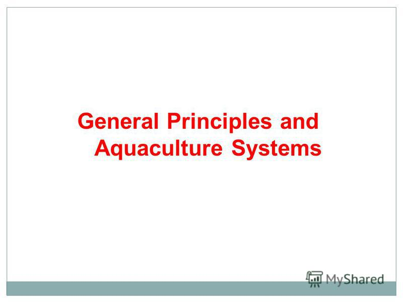 General Principles and Aquaculture Systems