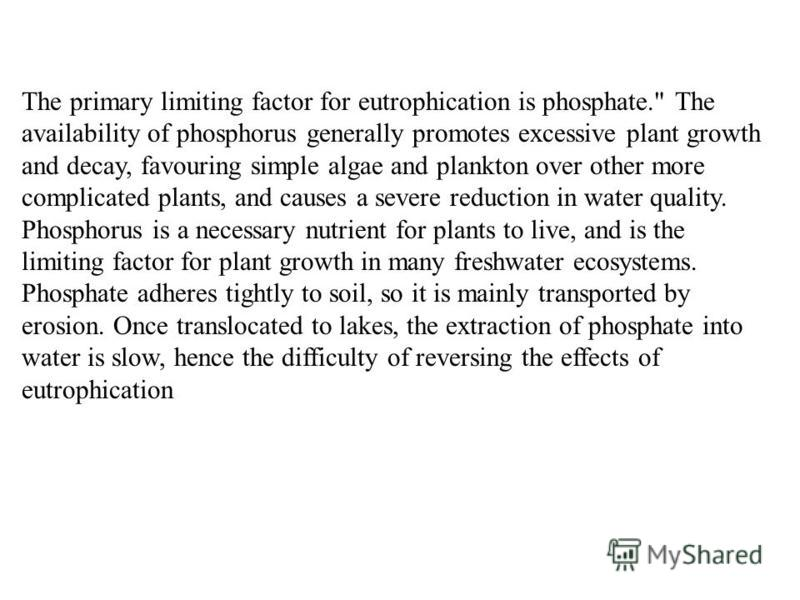 The primary limiting factor for eutrophication is phosphate.