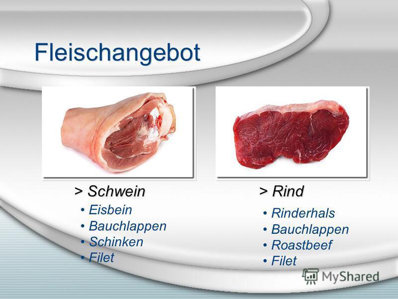 Fleischangebot > Schwein > Rind Eisbein Bauchlappen Schinken Filet Rinderhals Bauchlappen Roastbeef Filet