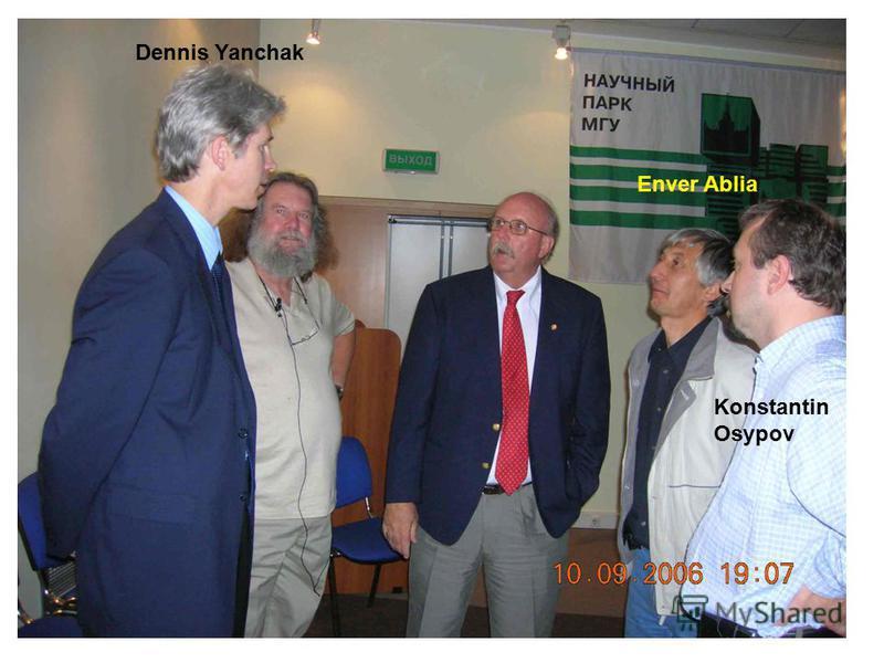 Dennis Yanchak Enver Ablia Konstantin Osypov