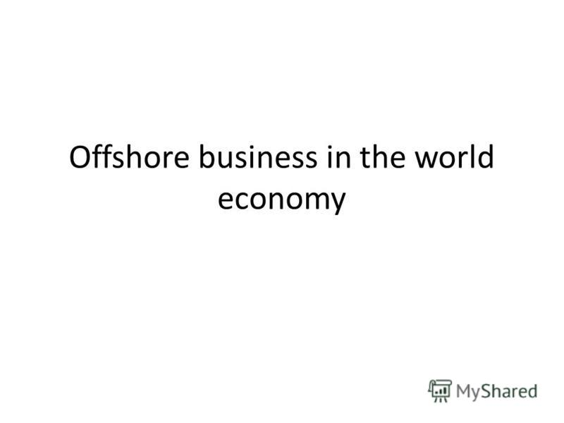 Offshore business in the world economy