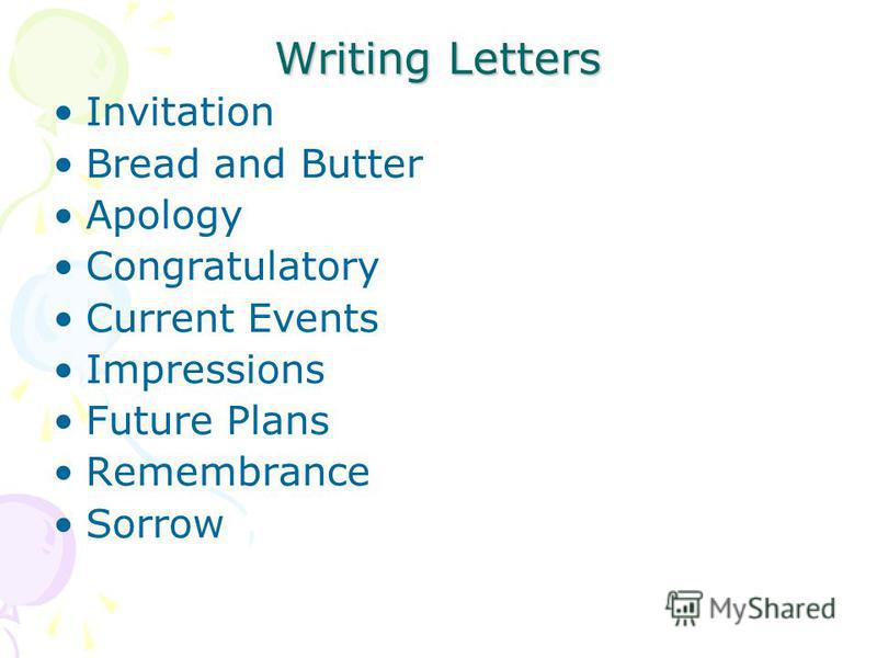 Writing Letters Invitation Bread and Butter Apology Congratulatory Current Events Impressions Future Plans Remembrance Sorrow