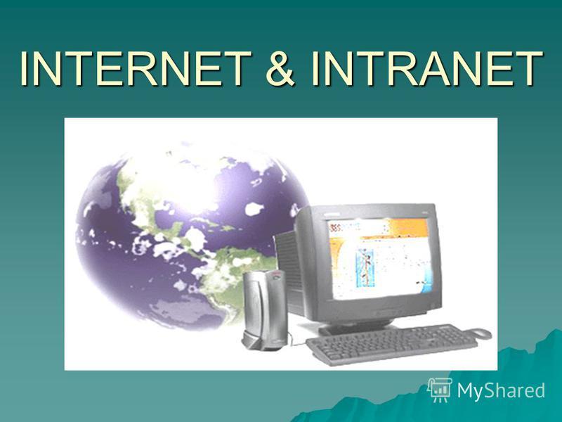 INTERNET & INTRANET
