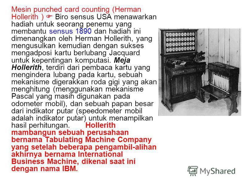 Mesin punched card counting (Herman Hollerith ) Biro sensus USA menawarkan hadiah untuk seorang penemu yang membantu sensus 1890 dan hadiah ini dimenangkan oleh Herman Hollerith, yang mengusulkan kemudian dengan sukses mengadposi kartu berlubang Jacq