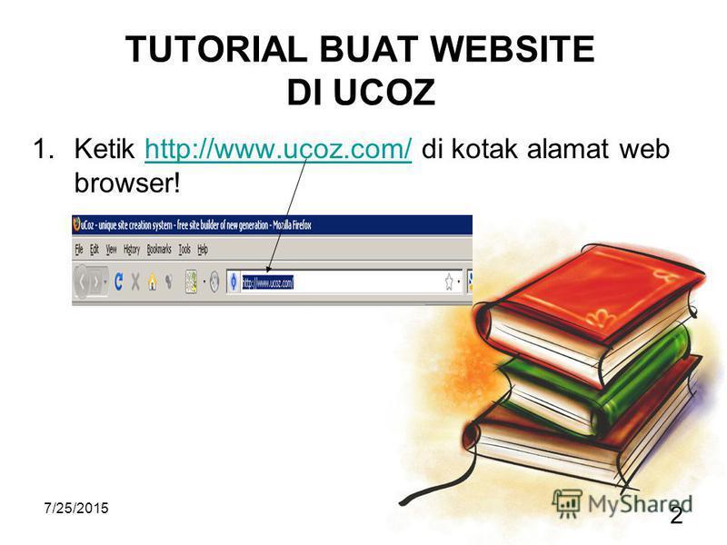 7/25/2015 2 TUTORIAL BUAT WEBSITE DI UCOZ 1.Ketik http://www.ucoz.com/ di kotak alamat web browser!http://www.ucoz.com/