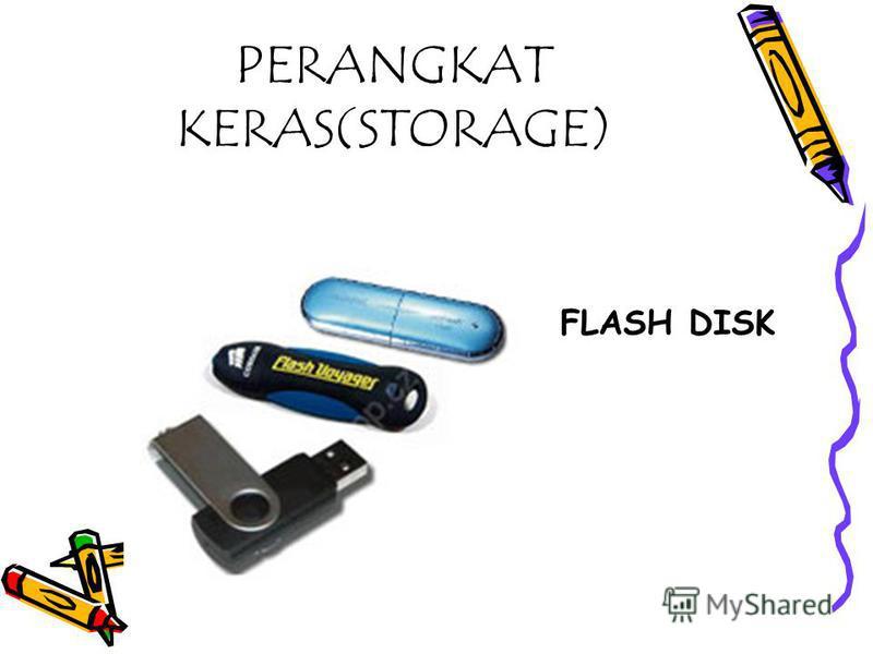 PERANGKAT KERAS(STORAGE) FLASH DISK