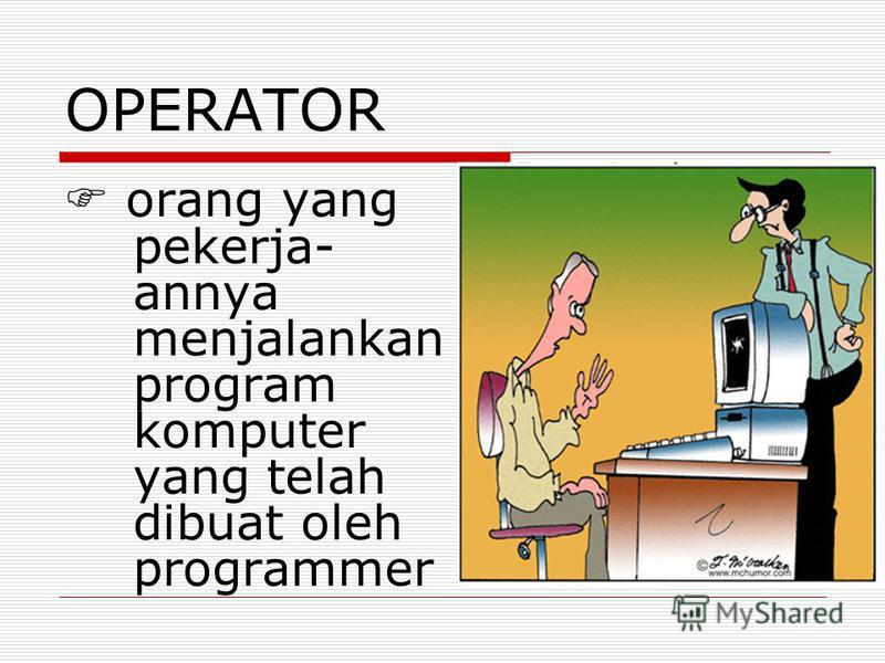 PROGRAMMER orang yang pekerja-anya membuat program komputer sesuai desain dari analys