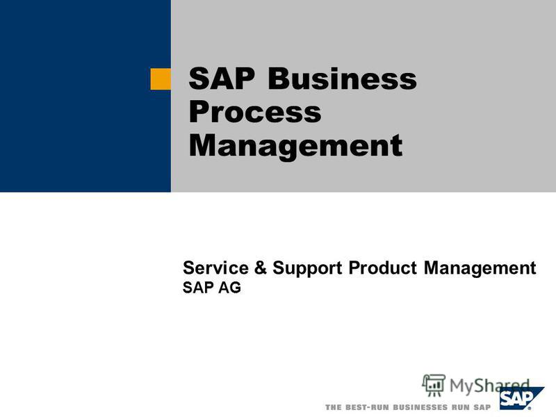 SAP Business Process Management Service & Support Product Management SAP AG