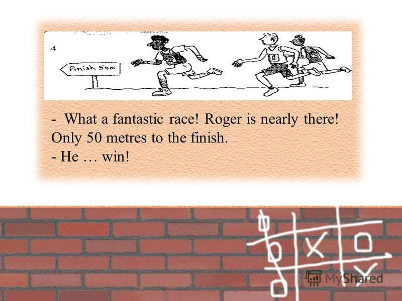 - What a fantastic race! Roger is nearly there! Only 50 metres to the finish. - He … win!