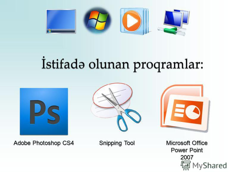 Adobe Photoshop CS4 Snipping Tool Microsoft Office Power Point 2007