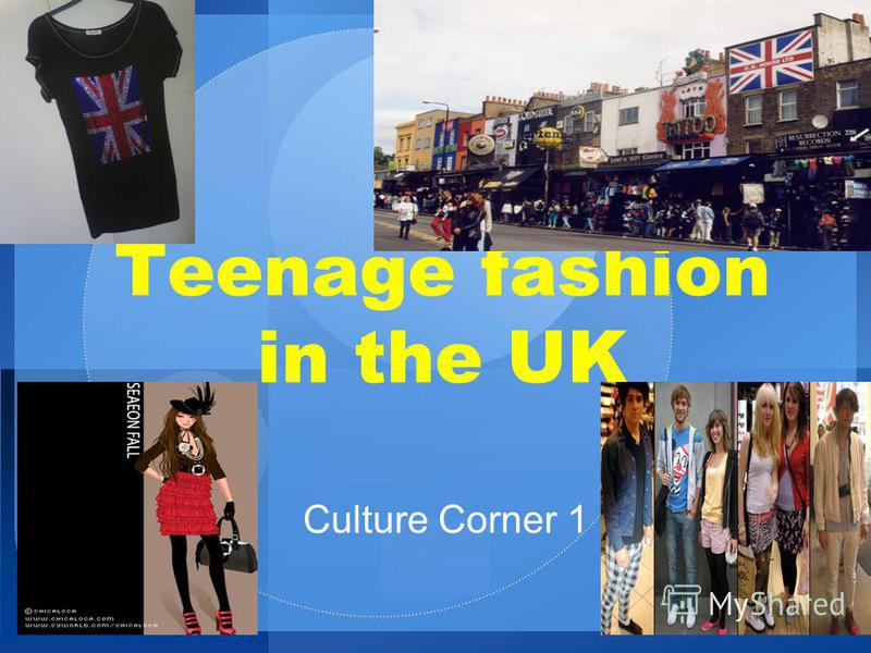Teenage fashion in the UK Culture Corner 1