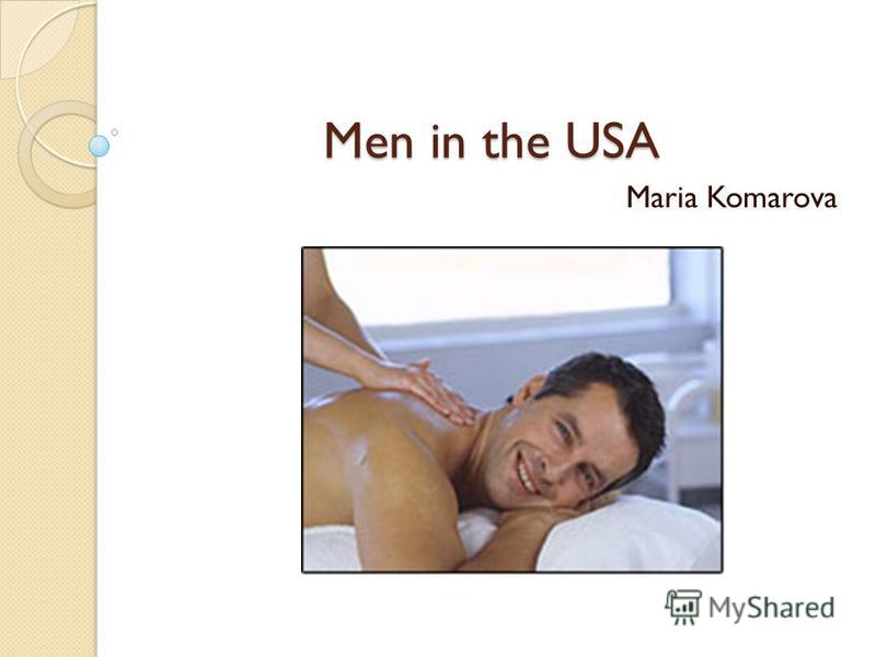 Men in the USA Maria Komarova