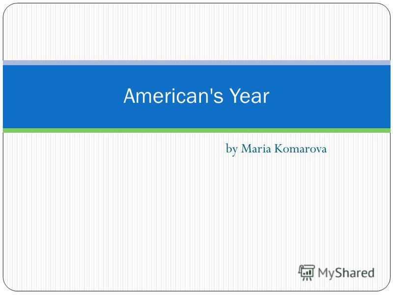 by Maria Komarova American's Year