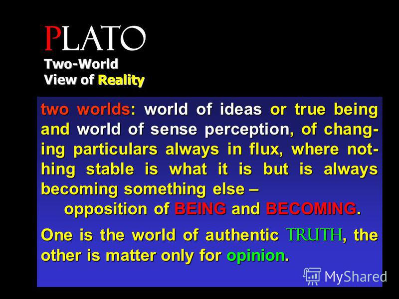Plato Two-World View of Reality the need for unity of particulars the need for unity of particulars we are able to understand particulars only by subsum- ing them under universal predicates. we are able to understand particulars only by subsum- ing t