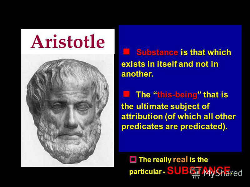 Aristotle Agrees with Plato Agrees with Plato: there must be truth; reality is intelligible; truth is immutable, universal, necessary. Disagrees with Plato Disagrees with Plato: in locating the ideas or forms, and in locating the truly real. It is th
