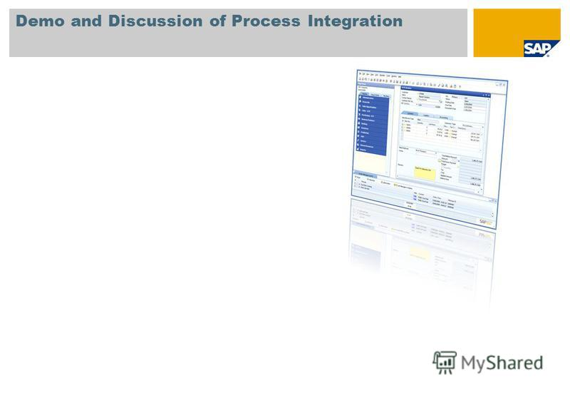 Demo and Discussion of Process Integration