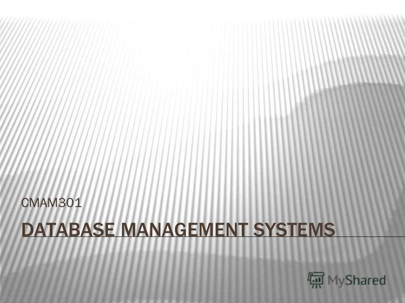 DATABASE MANAGEMENT SYSTEMS CMAM301