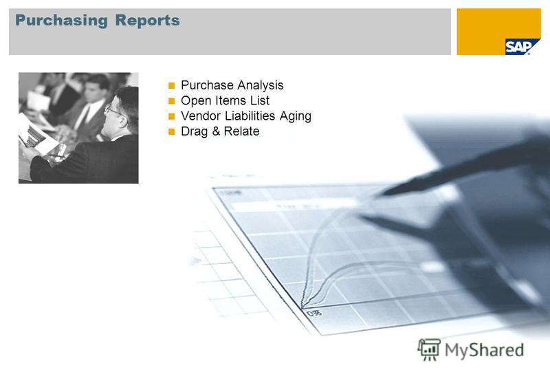 Purchasing Reports Purchase Analysis Open Items List Vendor Liabilities Aging Drag & Relate