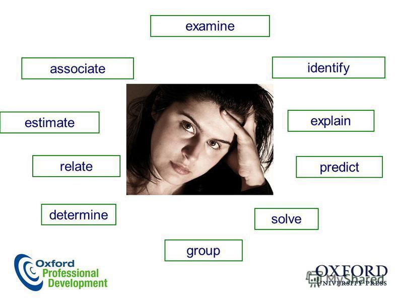 examine associate estimate relate determine identify explain predict solve group