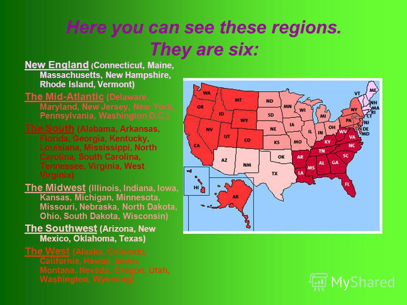 Here you can see these regions. They are six: New England ( Connecticut, Maine, Massachusetts, New Hampshire, Rhode Island, Vermont) The Mid-Atlantic (Delaware, Maryland, New Jersey, New York, Pennsylvania, Washington D.C.) The South (Alabama, Arkans