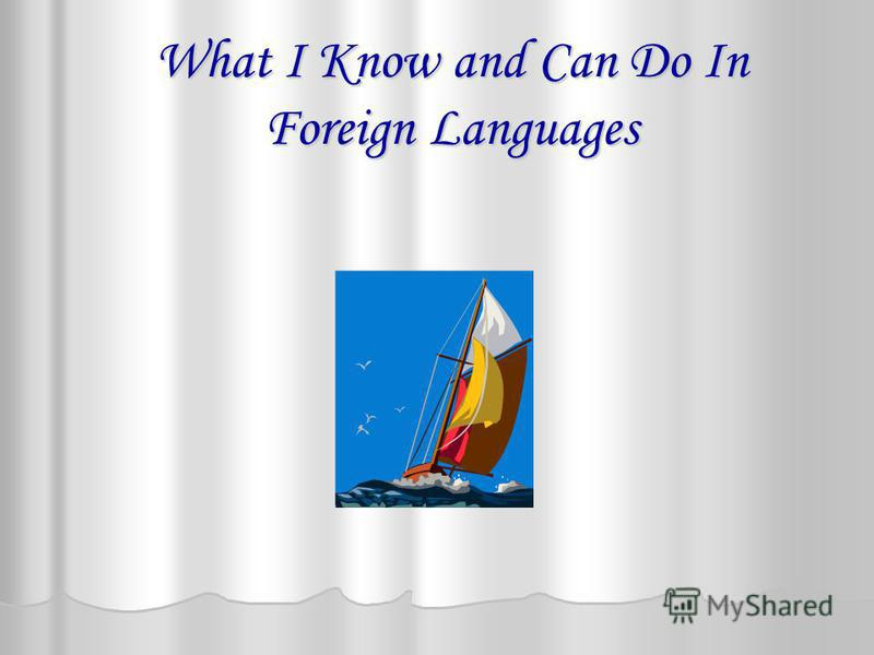 What I Know and Can Do In Foreign Languages