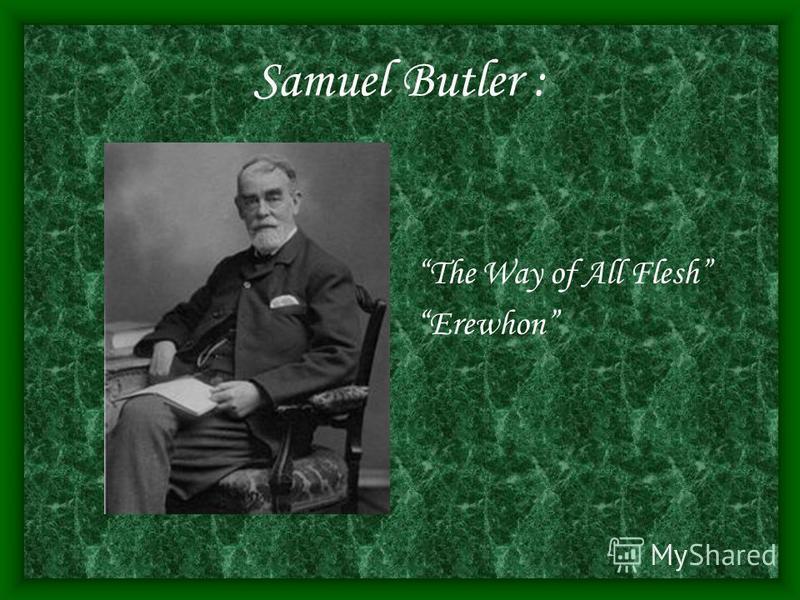 Samuel Butler : The Way of All Flesh Erewhon