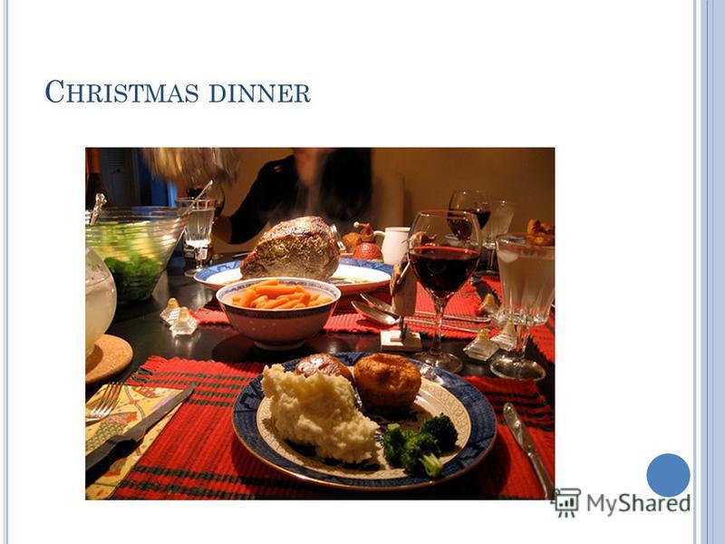 C HRISTMAS DINNER