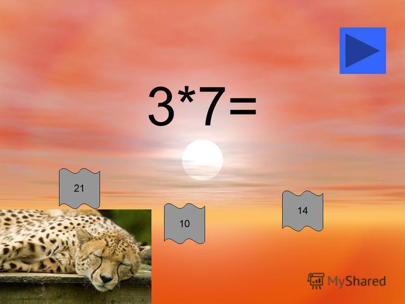 3*7= 21 10 14