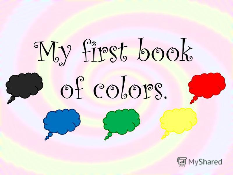 My first book of colors.