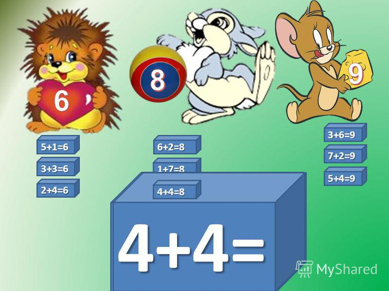 1+7=8 3+6=9 3+6= 5+1=6 5+1= 3+3= 3+3=6 6+2= 6+2=8 7+2= 7+2=9 5+4= 5+4=9 1+7= 2+4= 2+4=6 4+4= 4+4=8