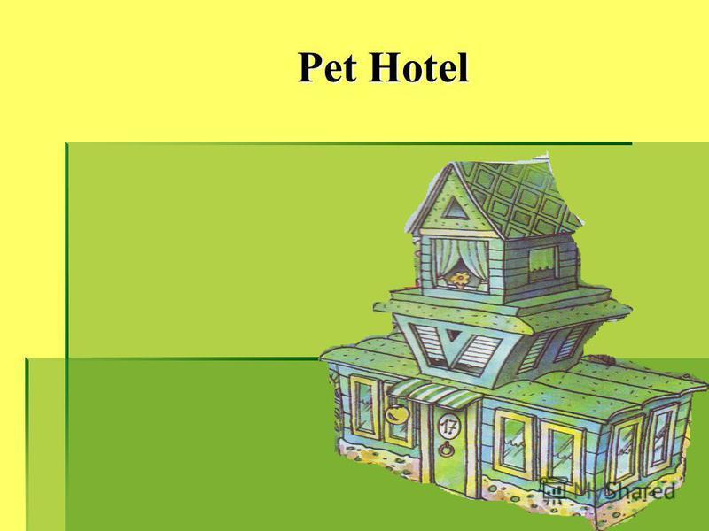Pet Hotel