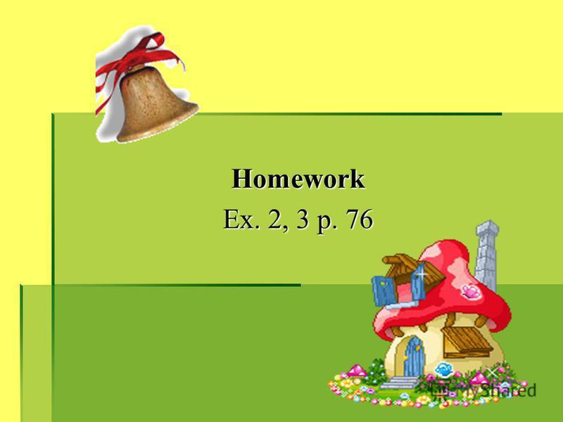Homework Ex. 2, 3 p. 76