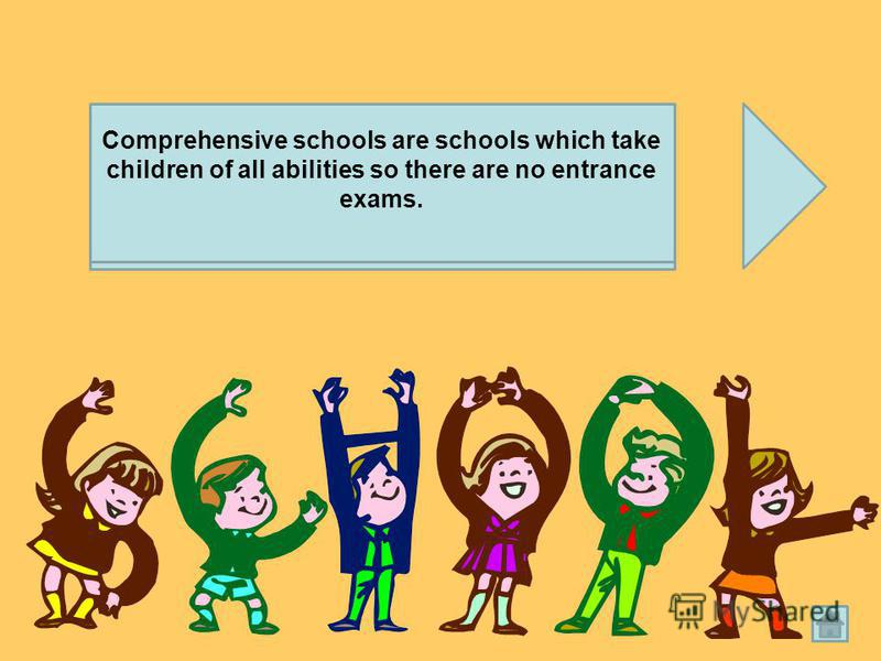 The comprehensive system aims to develop the gifts of all children to the full. Comprehensive schools are schools which take children of all abilities so there are no entrance exams.