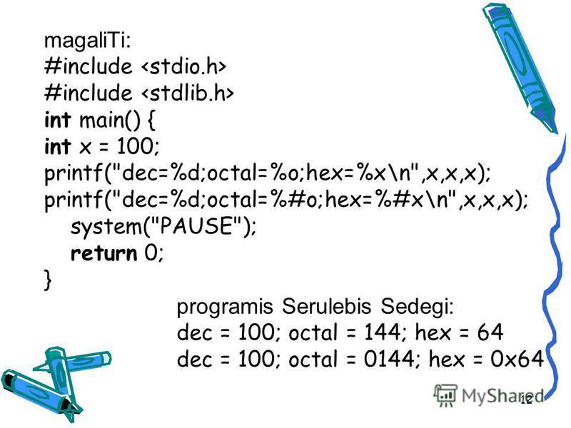 magaliTi: #include #include int main() { int x = 100; printf(