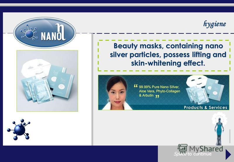 hygiene Beauty masks, containing nano silver particles, possess lifting and skin-whitening effect.