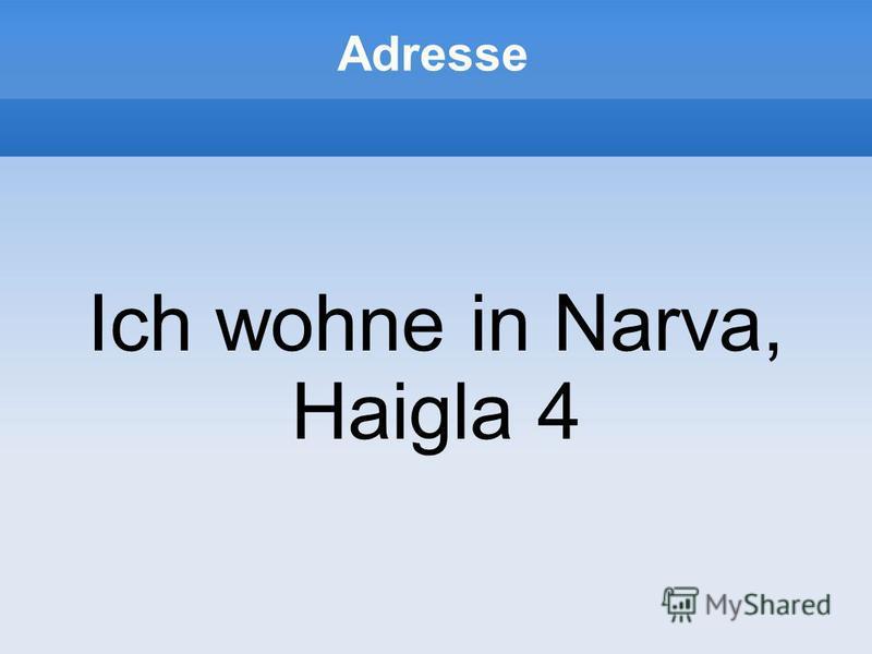 Adresse Ich wohne in Narva, Haigla 4