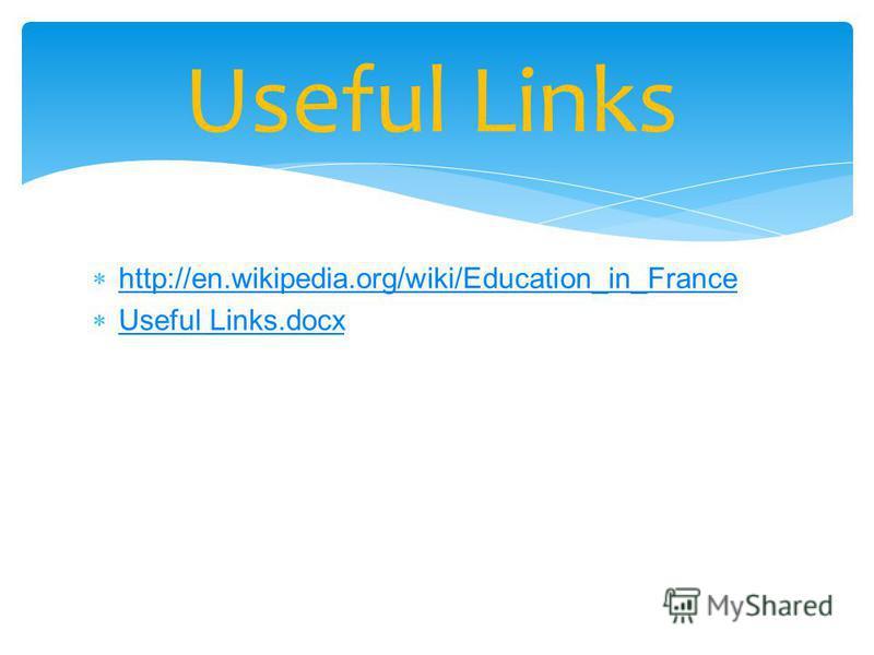 http://en.wikipedia.org/wiki/Education_in_France Useful Links.docx Useful Links