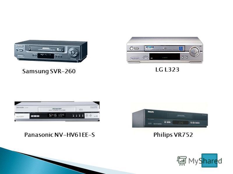 Samsung SVR-260 LG L323 Philips VR752Panasonic NV-HV61EE-S