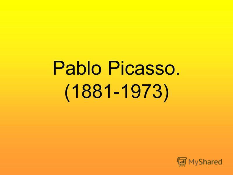 Pablo Picasso. (1881-1973)