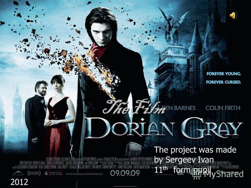 The Film The project was made by Sergeev Ivan 11 th form pupil 2012