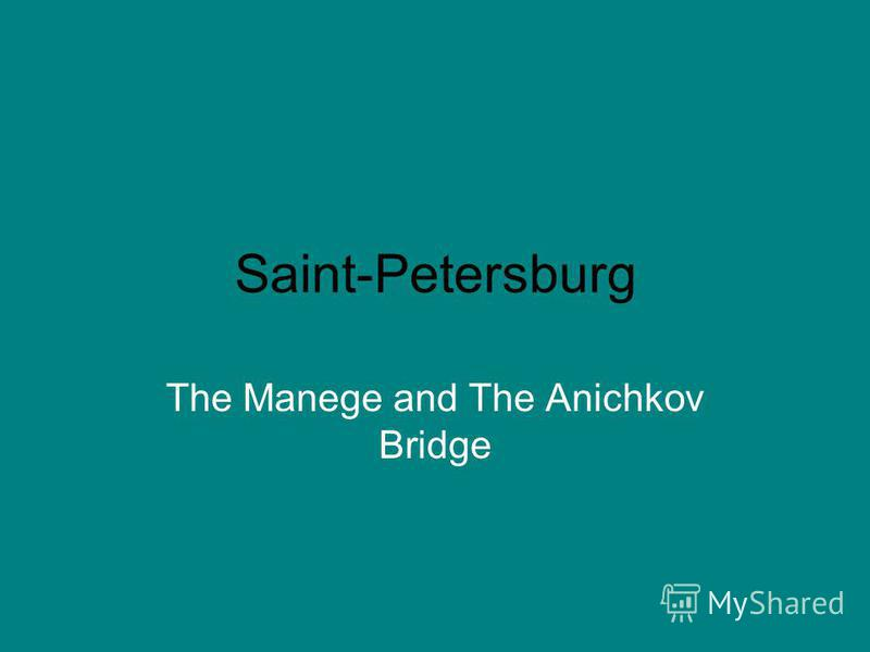 Saint-Petersburg The Manege and The Anichkov Bridge
