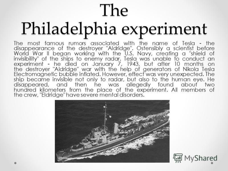 The Philadelphia experiment The most famous rumors associated with the name of Tesla - the disappearance of the destroyer