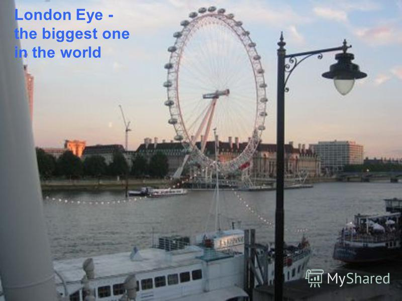 London Eye - the biggest one in the world