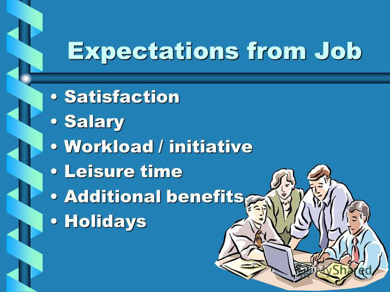 job expectation model Improve future job satisfaction by using top job expectations to evaluate your current job and career choice for potential changes.