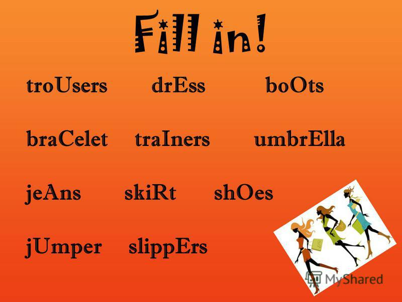Fill in! troUsers drEss boOts braCelet traIners umbrElla jeAns skiRt shOes jUmper slippErs